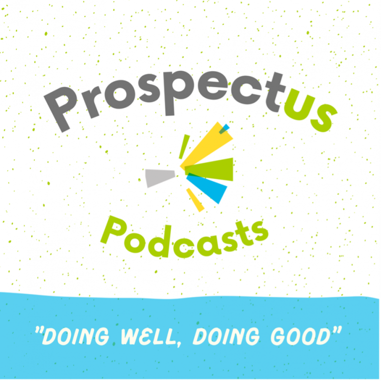 """Prospectus Podcasts """"Doing Well, Doing Good"""""""